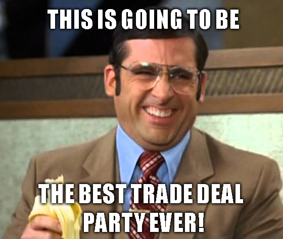 Gather ye rosebuds while ye may, it's trade deal party time in the USA.