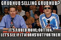 "Reports emerged yesterday that food delivery service Grubhub Inc. (NYSE: GRUB) was ""looking at strategic options."""