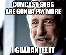 Comcast (CMCSA) is going to squeeze those few remaining pay-TV customers for all they're worth.