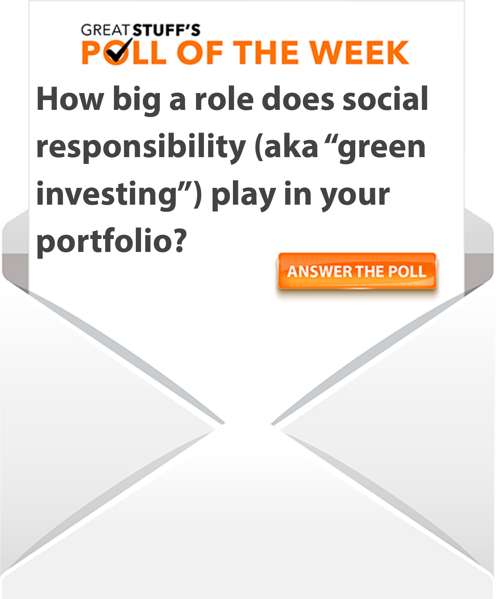 Great Stuff Poll on socially responsible investing.