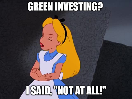 "Great Stuff just say ""No"" to green investing"
