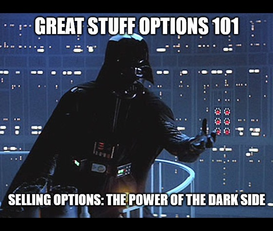 Welcome to day 2 of Great Stuff's primer on trading options. It's time to delve into the dark side!