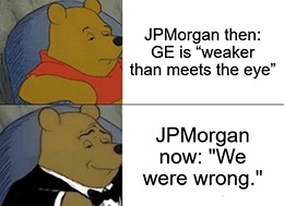 "Stephen Tusa, a JPMorgan analyst and a longtime GE bear, joined the bullish choir with three simple words: ""We were wrong."""