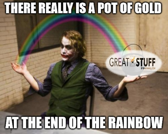 Great Stuff: You're Pot of Gold