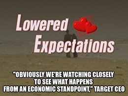 "Retail earnings this season remind me of that old Mad TV sketch, ""Lowered Expectations."" To see what I mean, look no further than Target."