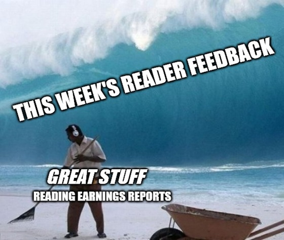 The stock market remains a silly place, but Great Stuff Picks can help set you straight. Plus, Reader Feedback is in the house!