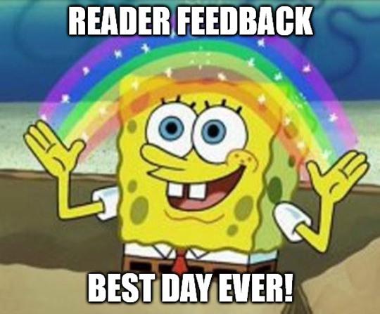 Great Stuff Reader Feedback Best Day Ever