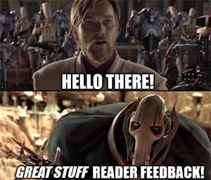 Great Stuff Reader Feedback General Kenobi