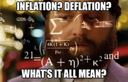 Inflation? Deflation? What's it all mean?