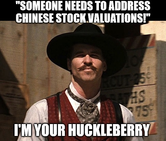 """Concerned about Chinese stock valuations and oversight? In the words of Tombstone's Doc Holiday: """"My hypocrisy goes only so far."""""""