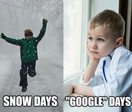 """Have you ever heard of """"Google days?"""" I received a phone call from my daughter's principal this morning warning of an hour delay … because Google was down."""