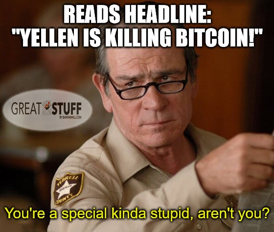 Yellen killing bitcoin clickbait meme big