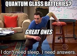 Quantum Glass Batteries: Sheldon Meme