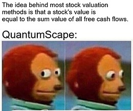 QuantumScape isn't valued on its cash flows meme