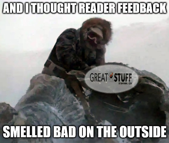 Reader feedback smelled bad outside tauntaun meme big