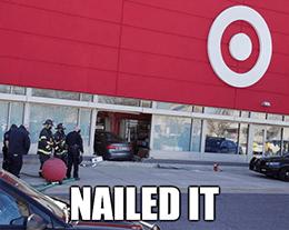 Crashed into Target nailed it meme