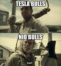 Tesla bulls to Nio bulls left hanging. first time? meme