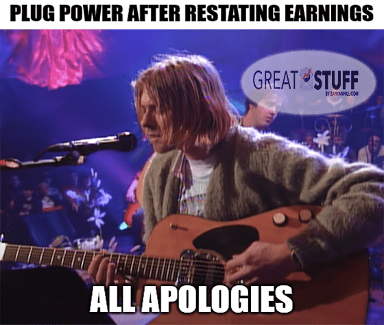 PLUG's restated earnings all apologies meme big