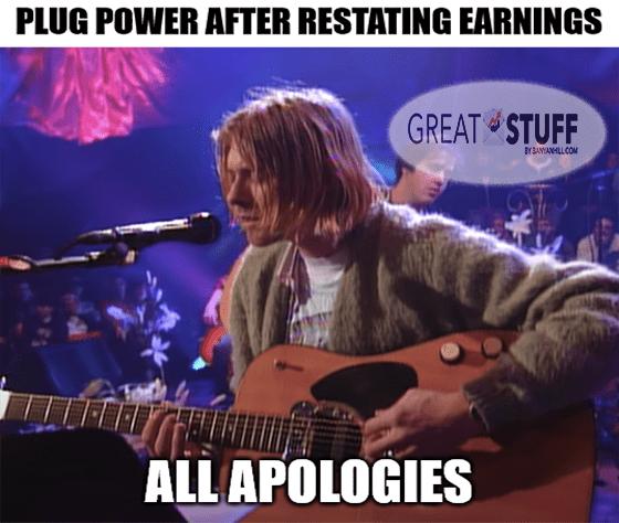 PLUG's restated earnings all apologies meme big