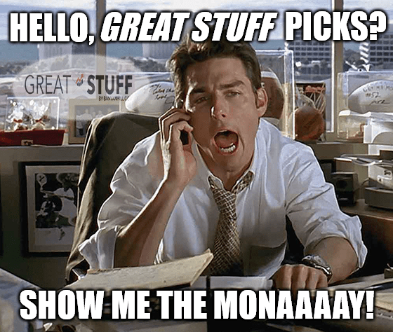 Show me the monay Great Stuff Picks update meme big