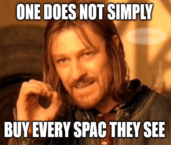 One does not simply buy every SPAC they see meme big