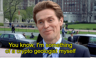 I'm somewhat of a crypto geologist myself meme