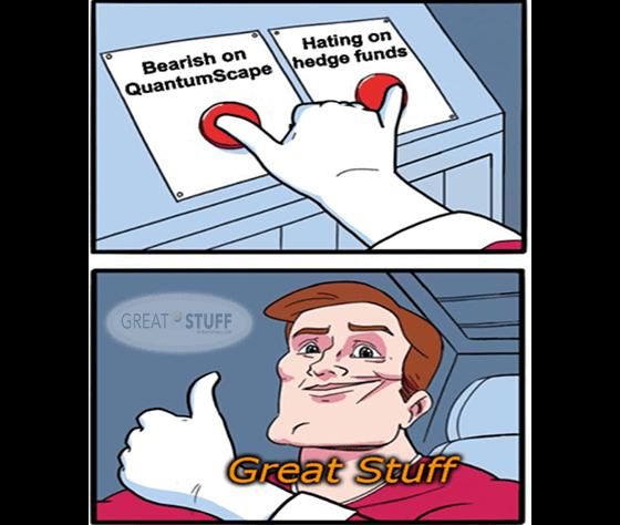 Both bearish on QS and hating hedge funds meme big