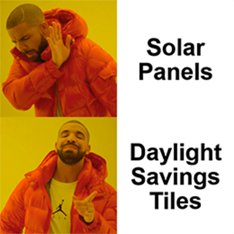 First Solar upgraded panels daylight savings tiles meme