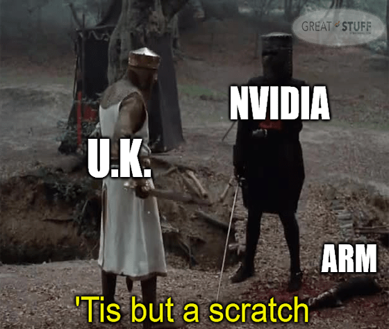 U.K. vs. Nvidia and Arm tis but a scratch meme big