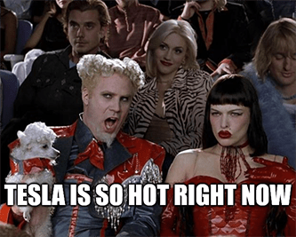 Tesla is so hot right now meme