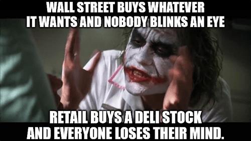 Wall Street buys whatever it wants Retail buys deli stocks Joker meme