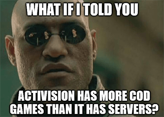 Activision has more CoD games than servers meme