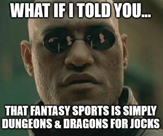 Fantasy sports is D&D for jocks DKNG meme