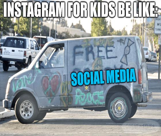 Insta for kids be like creepy van meme big