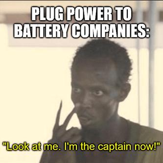 Plug Power to Batteries I'm the captain meme