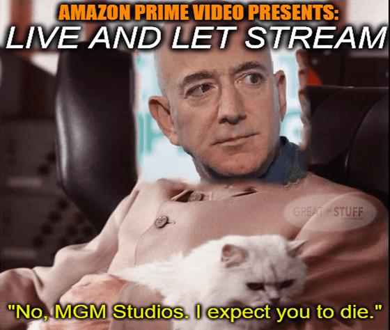 Live and let stream Amazon Bezos Bond MGM meme big
