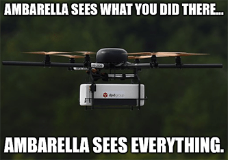 Ambarella drone AI sees everything you did there meme