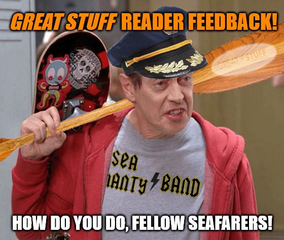 Great stuff reader feedback how do you do fell seafarers meme big
