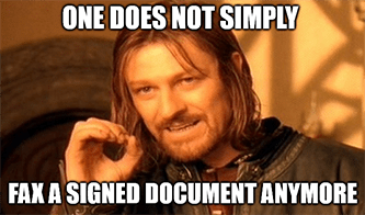 One does not simply fax signed documents anymore meme