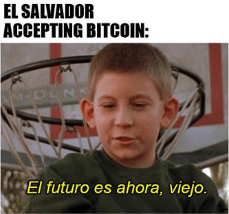 El Savador accepts bitcoin el futuro es ahora meme