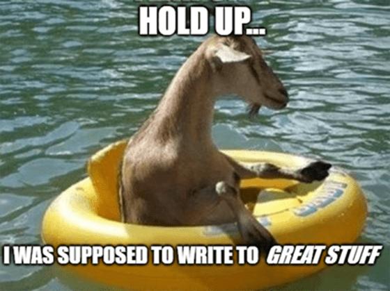 Reader Feedback floats your goat hold up meme