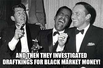 Then they investigated DraftKings for black-market money meme