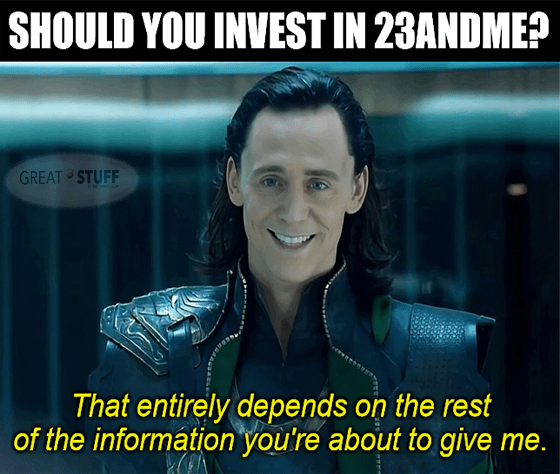 Should invest in 23andMe depends on info give me meme big