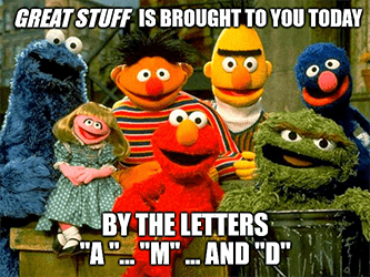 Sesame Street brought to you by letter AMD meme