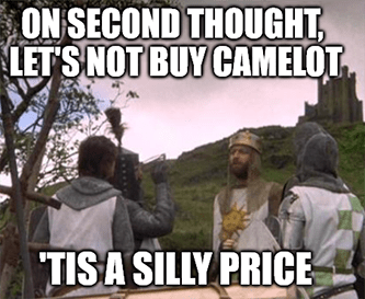 Let's not buy Camelot tis a silly price meme
