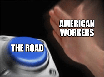 American workers hit the road button WGO meme