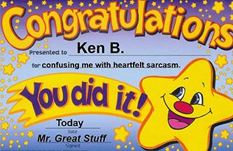 Congratulations Ken B. you confused me heartfelt sarcasm meme