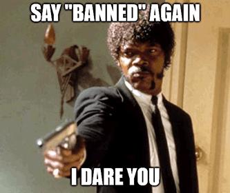Say banned again, I dare you Binance U.K. meme