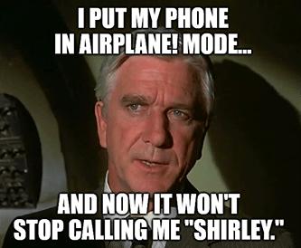 Put phone in airplane mode call me shirley meme