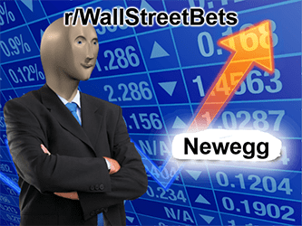 WallStreetBets Newegg go up stonk NEGG meme - overflated inflation edition